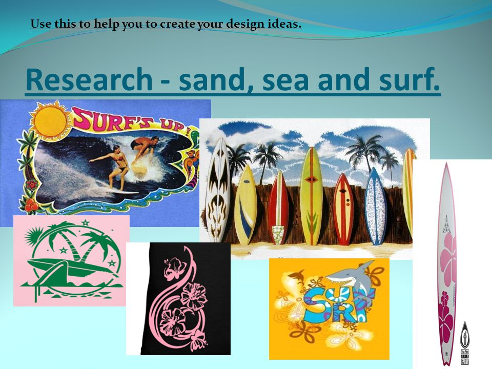 Research - sand, sea and surf.