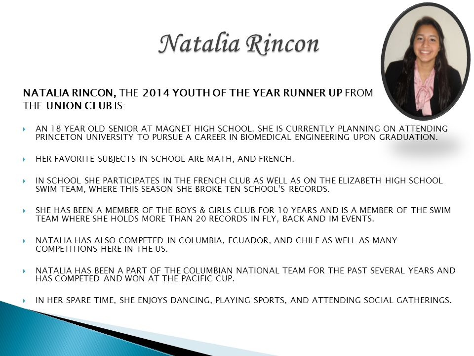 Natalia Rincon NATALIA RINCON, THE 2014 YOUTH OF THE YEAR RUNNER UP FROM. THE UNION CLUB IS: