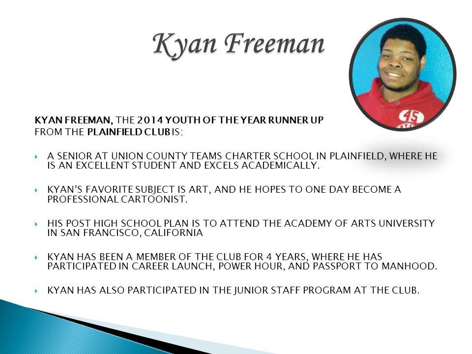 Kyan Freeman KYAN FREEMAN, THE 2014 YOUTH OF THE YEAR RUNNER UP