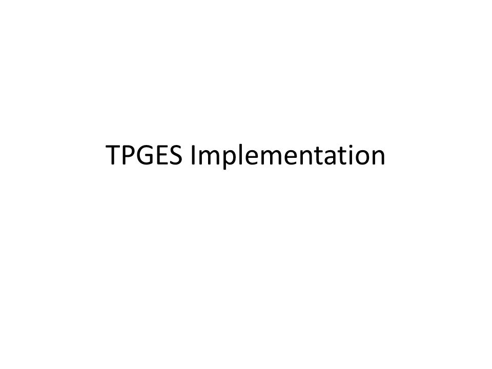 TPGES Implementation
