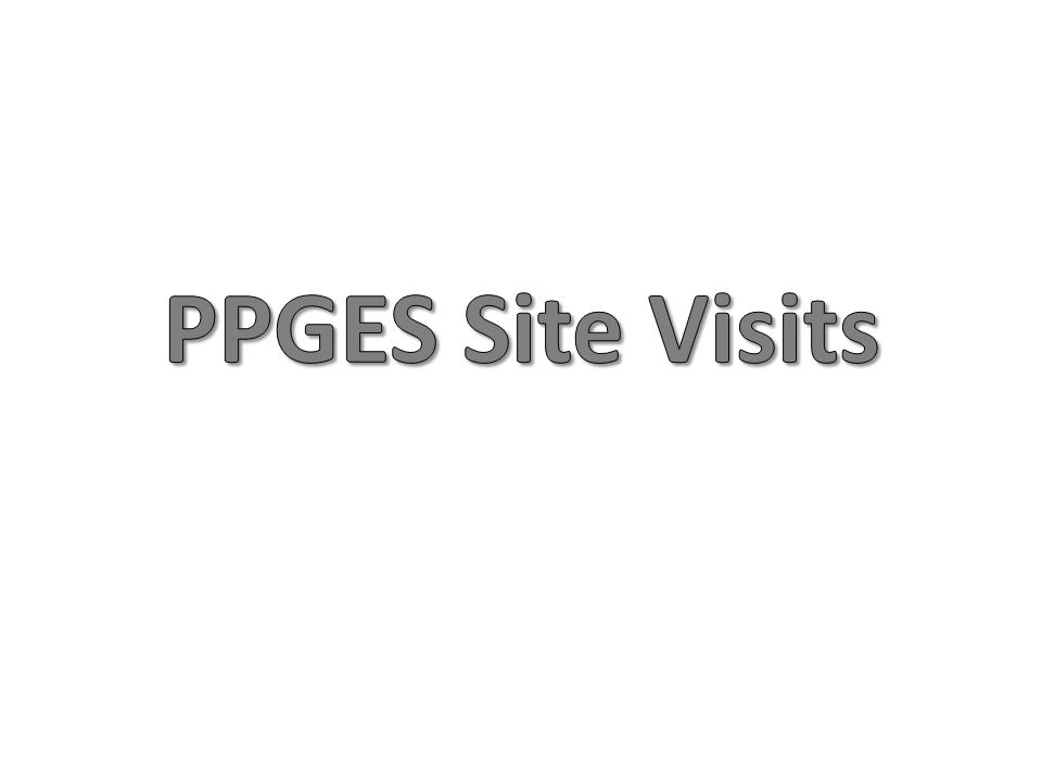 PPGES Site Visits