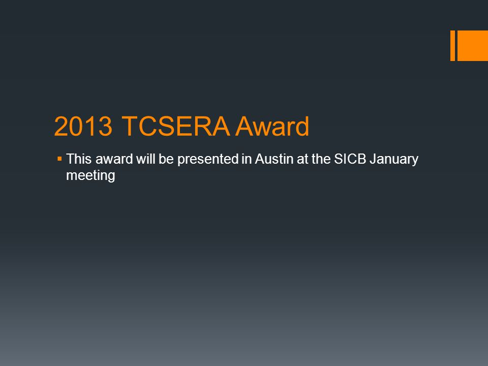 2013 TCSERA Award This award will be presented in Austin at the SICB January meeting