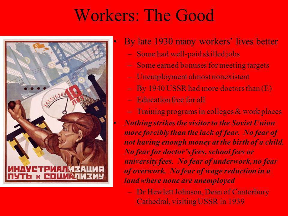 Workers: The Good By late 1930 many workers' lives better