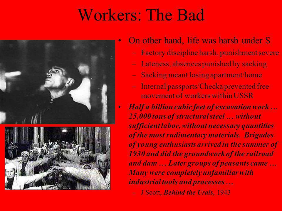 Workers: The Bad On other hand, life was harsh under S