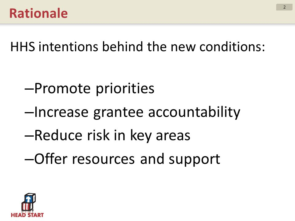 Increase grantee accountability Reduce risk in key areas