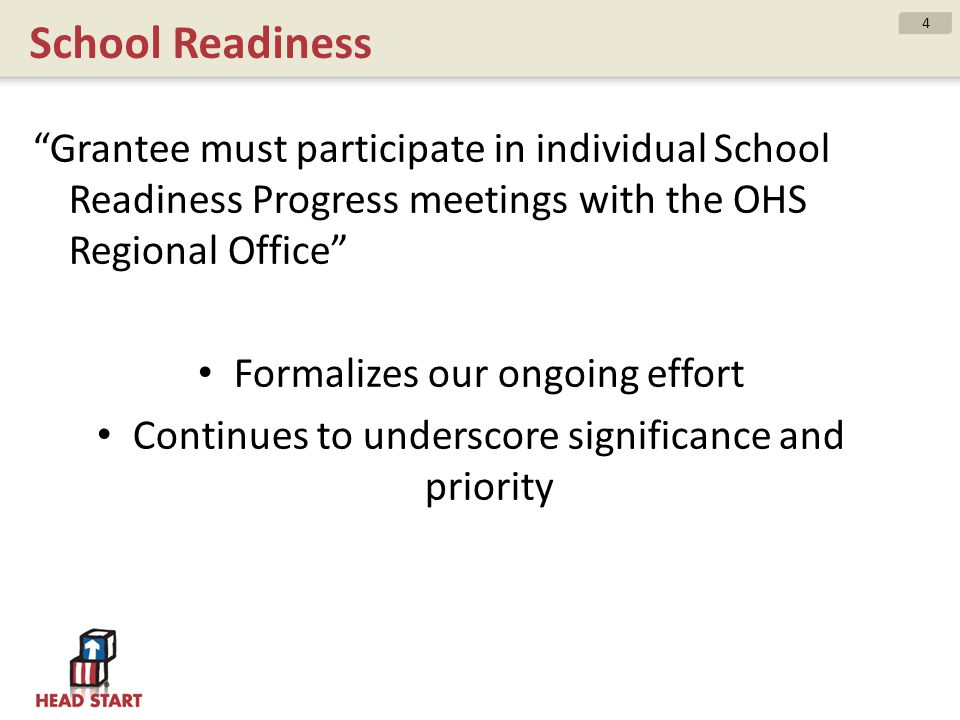 School Readiness Grantee must participate in individual School Readiness Progress meetings with the OHS Regional Office