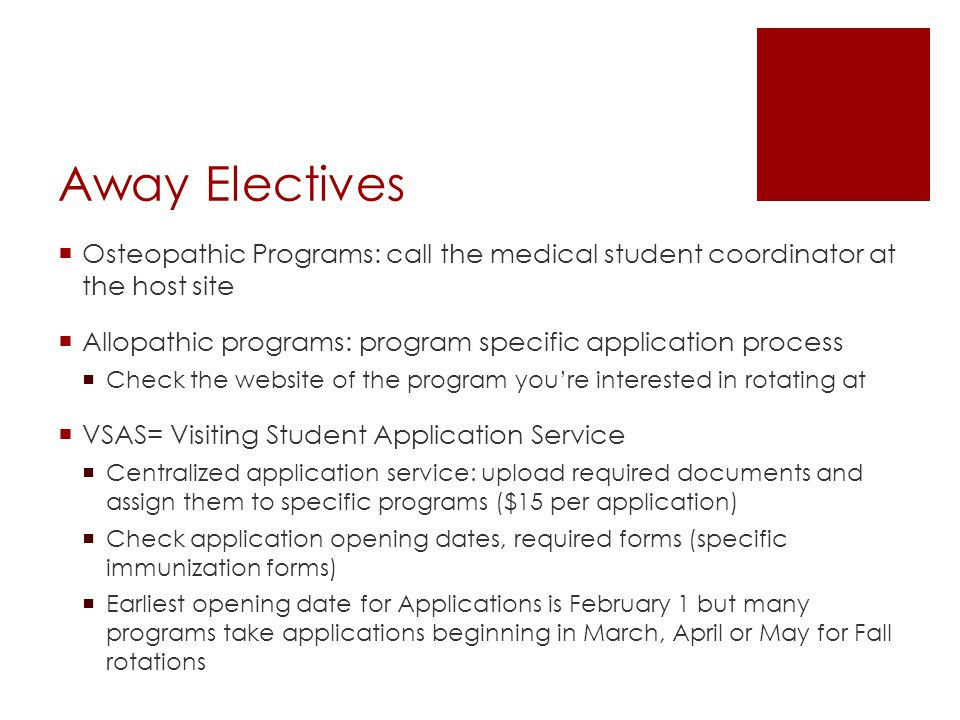 Away Electives Osteopathic Programs: call the medical student coordinator at the host site.