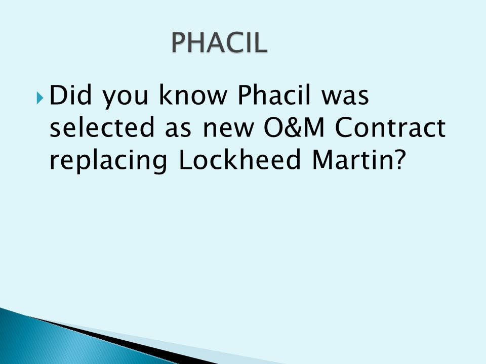 PHACIL Did you know Phacil was selected as new O&M Contract replacing Lockheed Martin