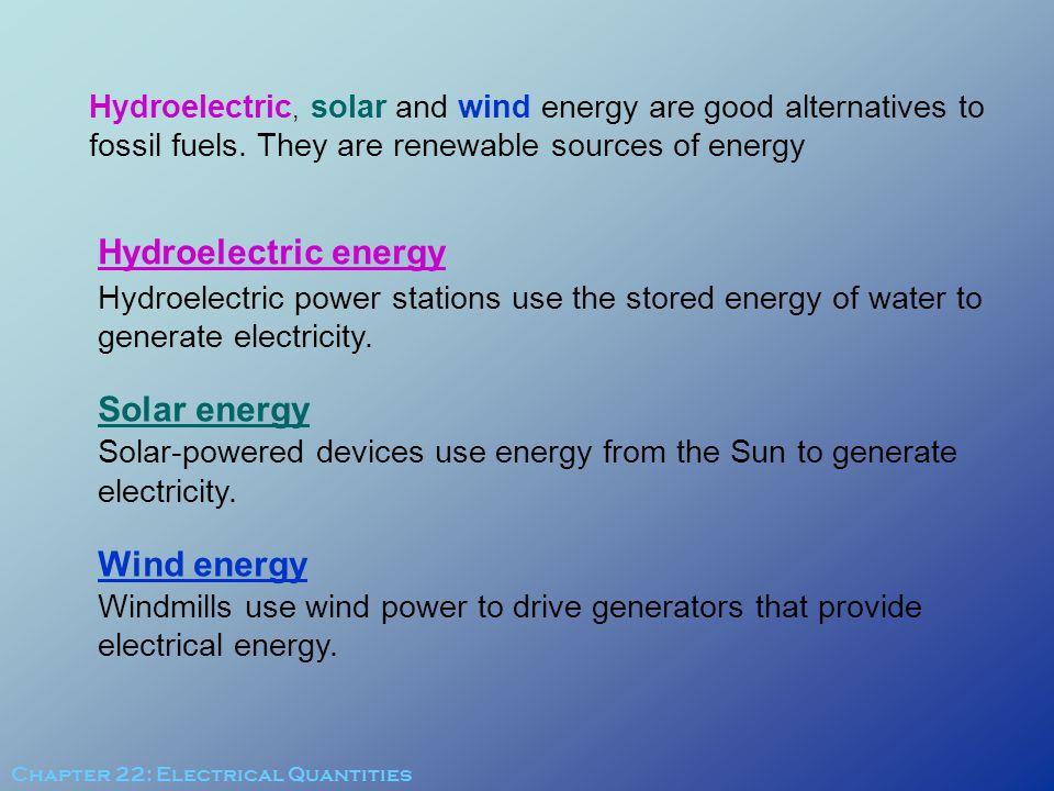 Hydroelectric energy Solar energy Wind energy