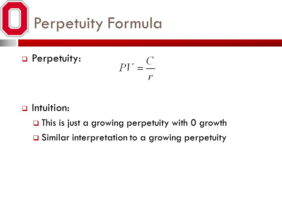 Perpetuity Formula Perpetuity: Intuition: