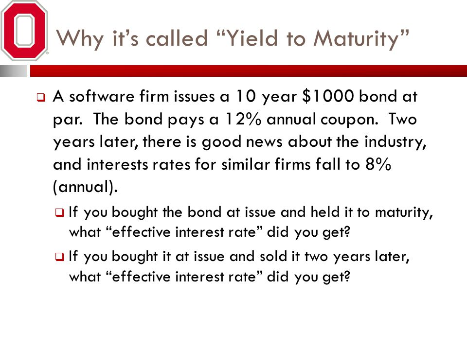 Why it's called Yield to Maturity
