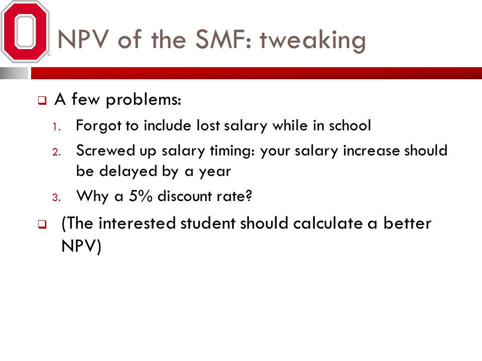 NPV of the SMF: tweaking
