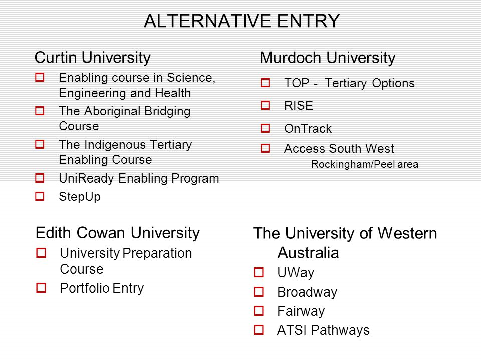 ALTERNATIVE ENTRY Murdoch University Curtin University