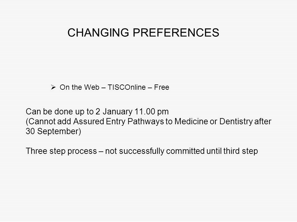 CHANGING PREFERENCES Can be done up to 2 January 11.00 pm