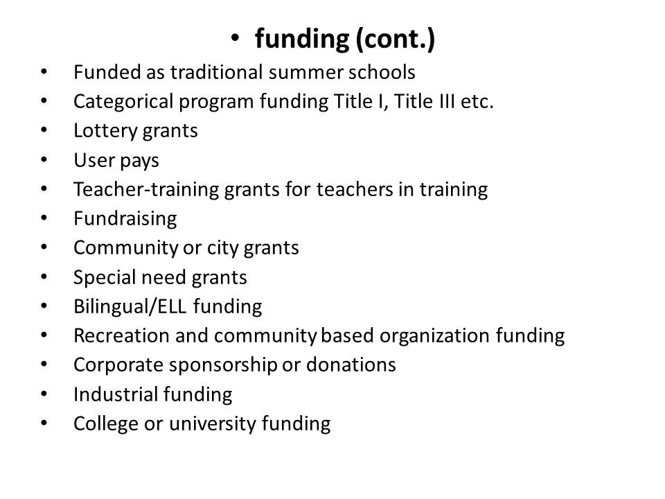 funding (cont.) Funded as traditional summer schools