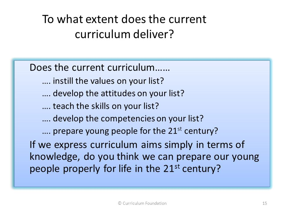 To what extent does the current curriculum deliver