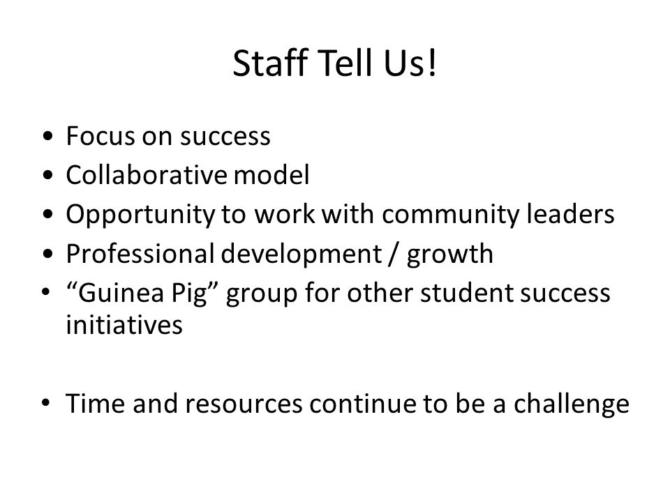 Staff Tell Us! Focus on success Collaborative model