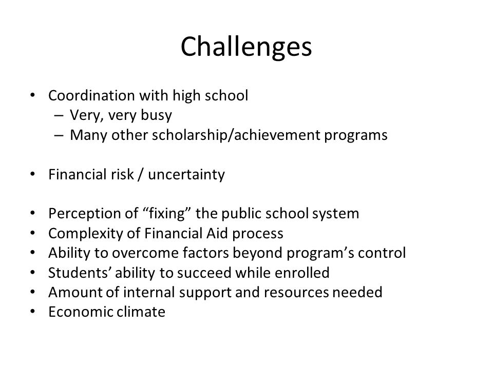 Challenges Coordination with high school Very, very busy