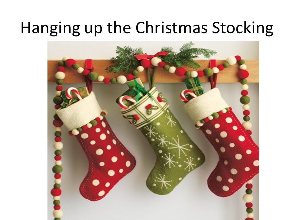 Hanging up the Christmas Stocking