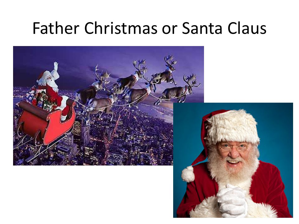 Father Christmas or Santa Claus