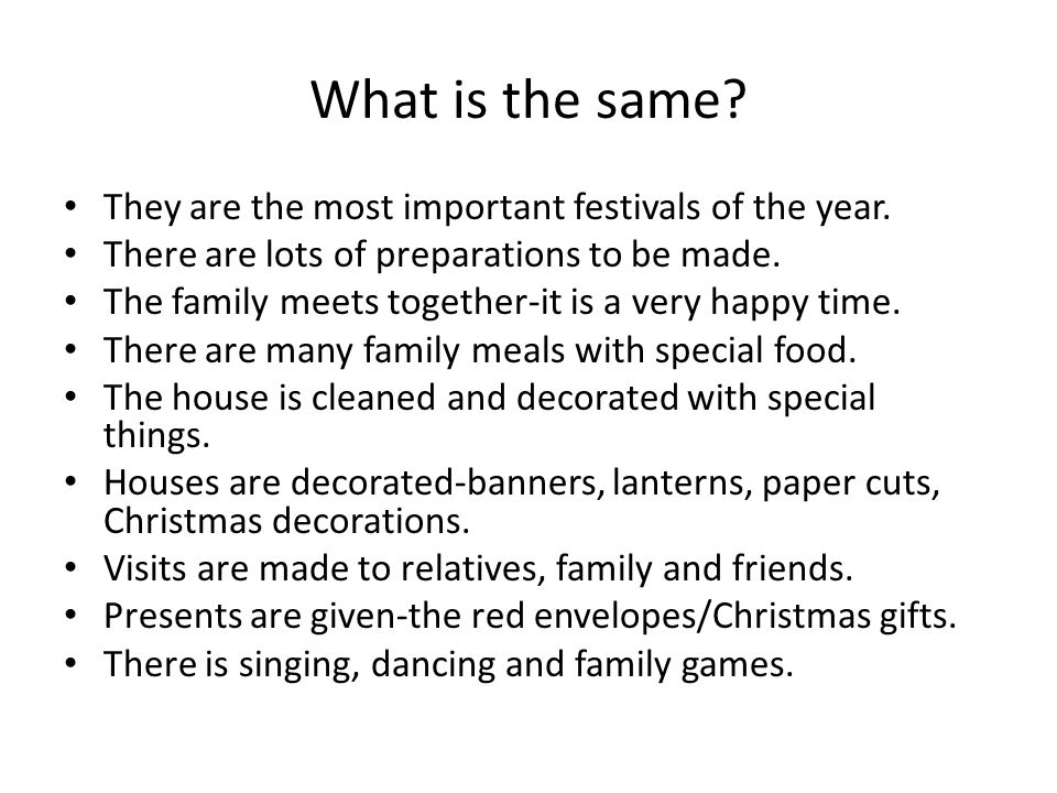 What is the same They are the most important festivals of the year.