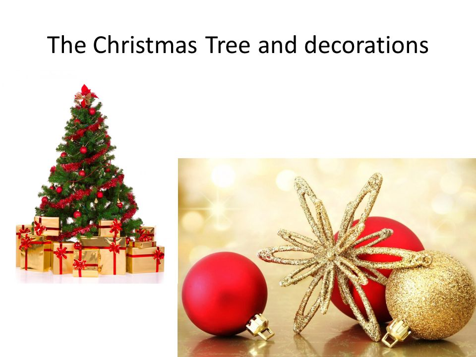 The Christmas Tree and decorations