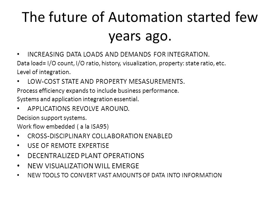The future of Automation started few years ago.