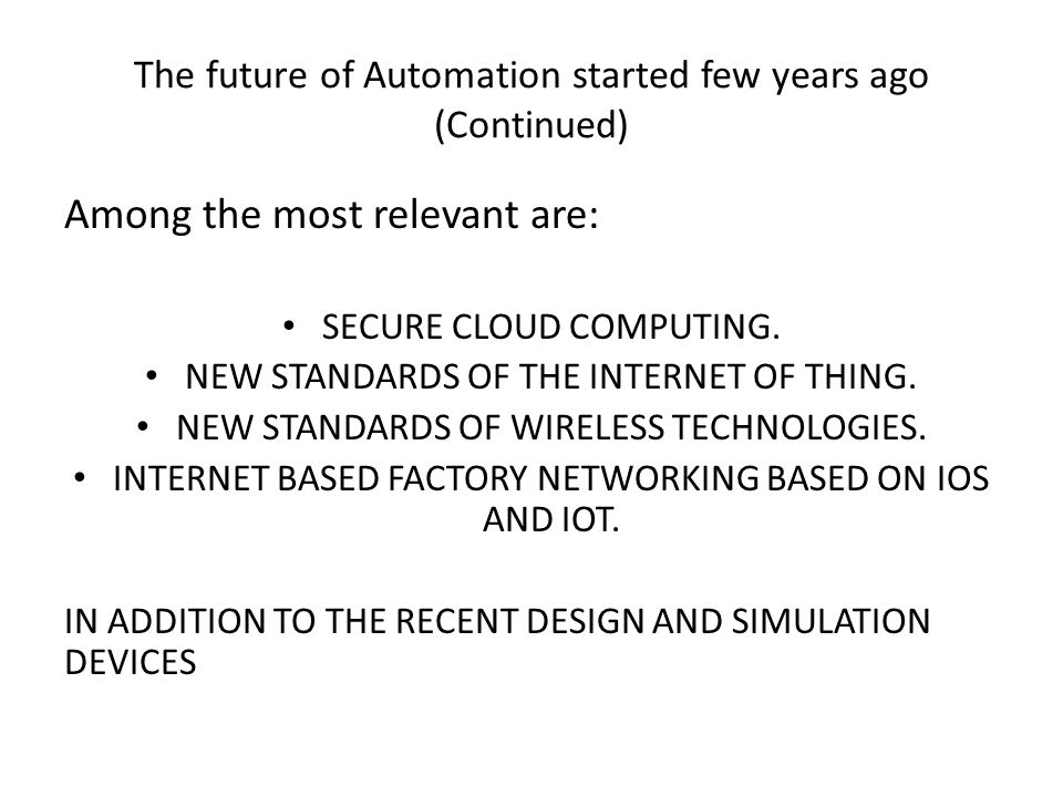 The future of Automation started few years ago (Continued)