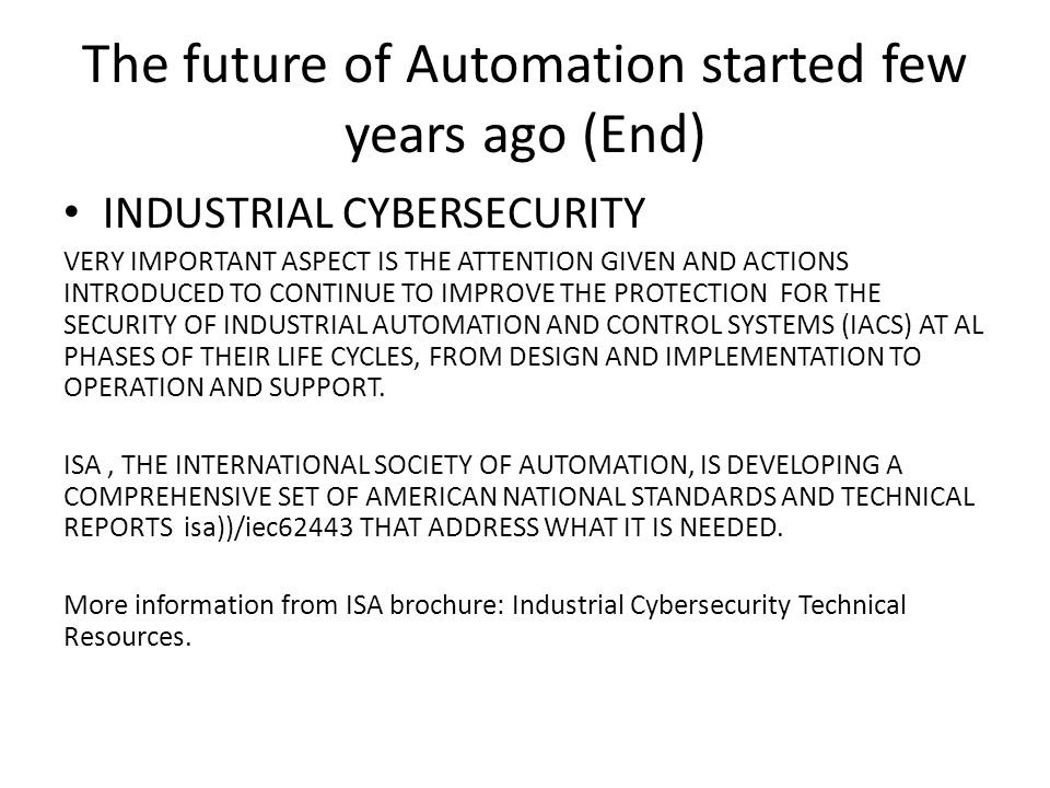 The future of Automation started few years ago (End)