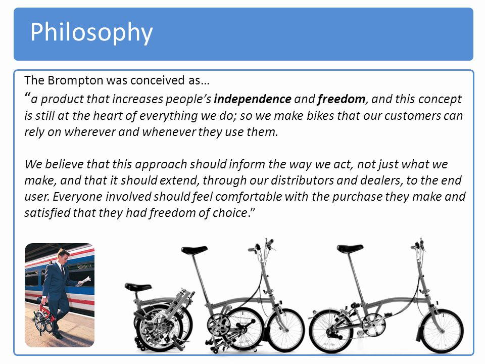 Philosophy The Brompton was conceived as…