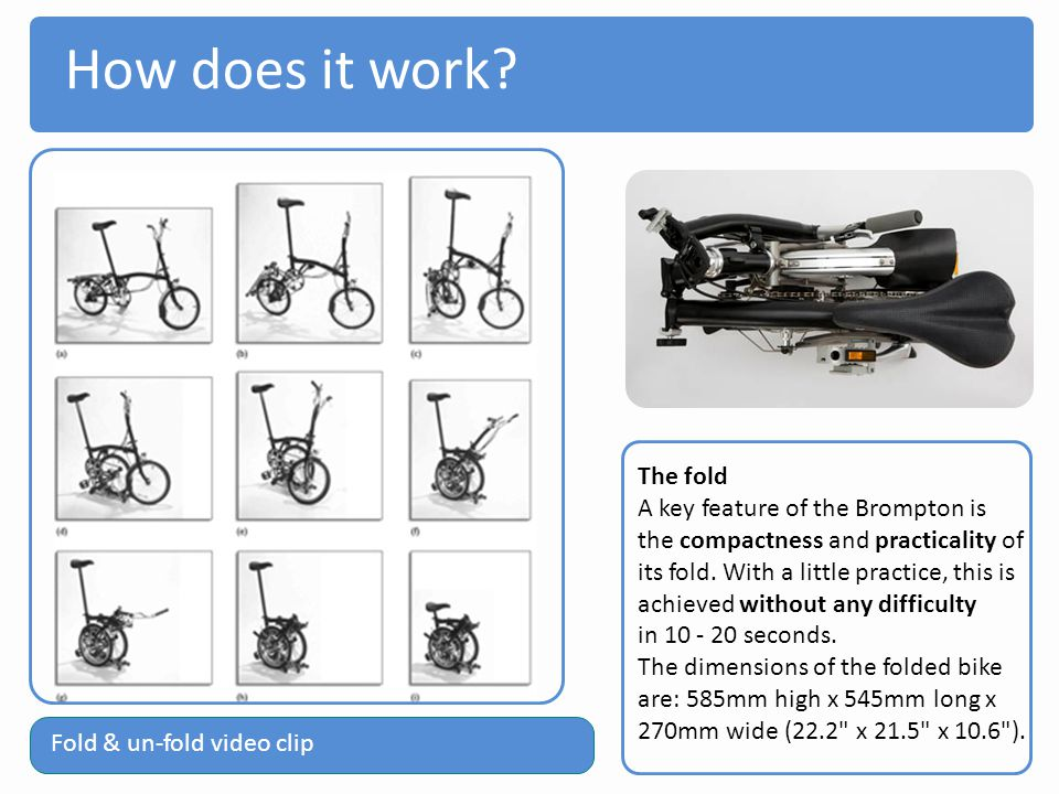 How does it work The fold A key feature of the Brompton is