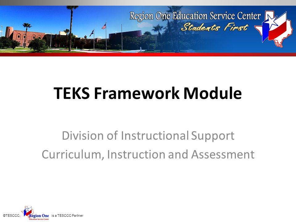 TEKS Framework Module Division of Instructional Support