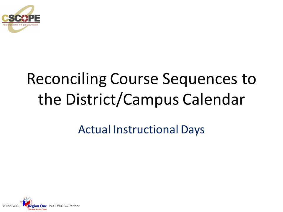 Reconciling Course Sequences to the District/Campus Calendar