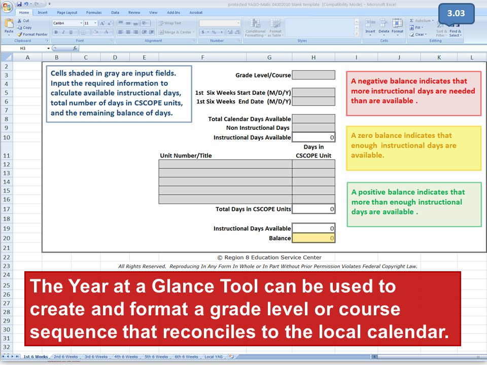 3.03 The Year at a Glance Tool can be used to create and format a grade level or course sequence that reconciles to the local calendar.