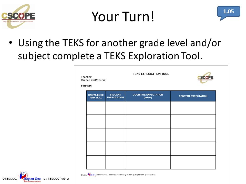 1.05 Your Turn! Using the TEKS for another grade level and/or subject complete a TEKS Exploration Tool.