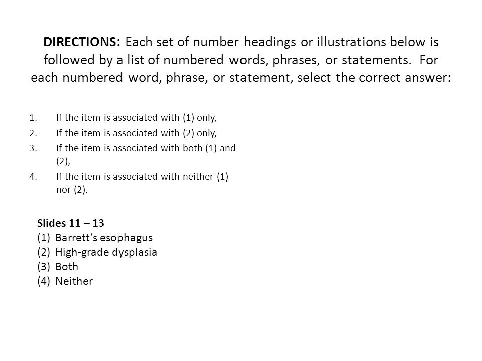 DIRECTIONS: Each set of number headings or illustrations below is followed by a list of numbered words, phrases, or statements. For each numbered word, phrase, or statement, select the correct answer: