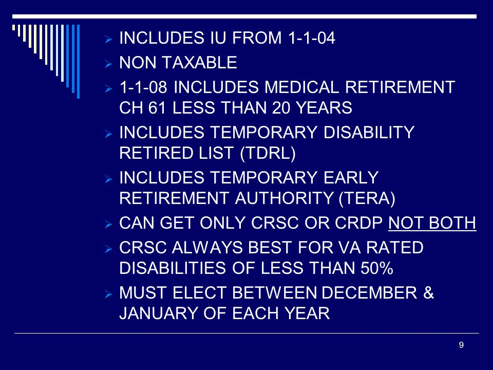 INCLUDES IU FROM 1-1-04 NON TAXABLE. 1-1-08 INCLUDES MEDICAL RETIREMENT CH 61 LESS THAN 20 YEARS. INCLUDES TEMPORARY DISABILITY RETIRED LIST (TDRL)