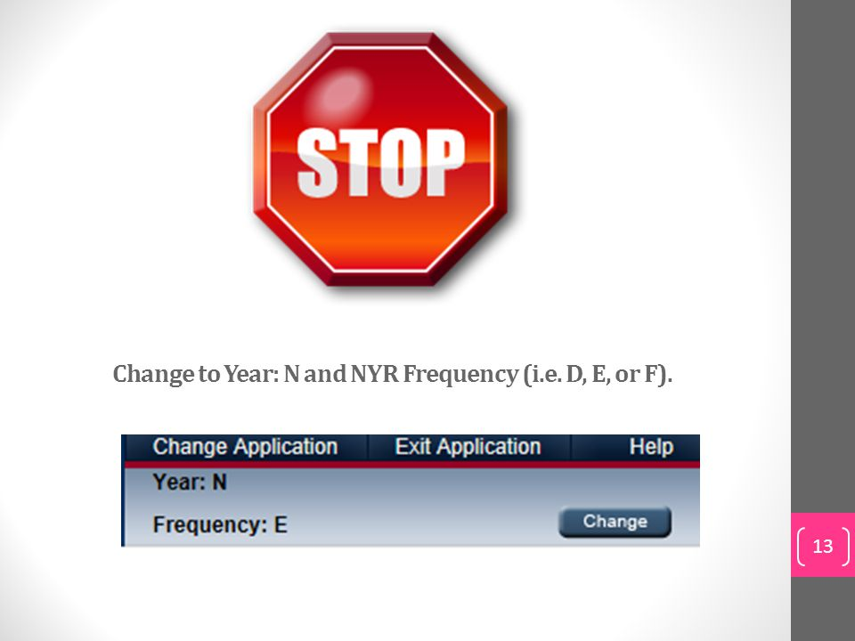 Change to Year: N and NYR Frequency (i.e. D, E, or F).