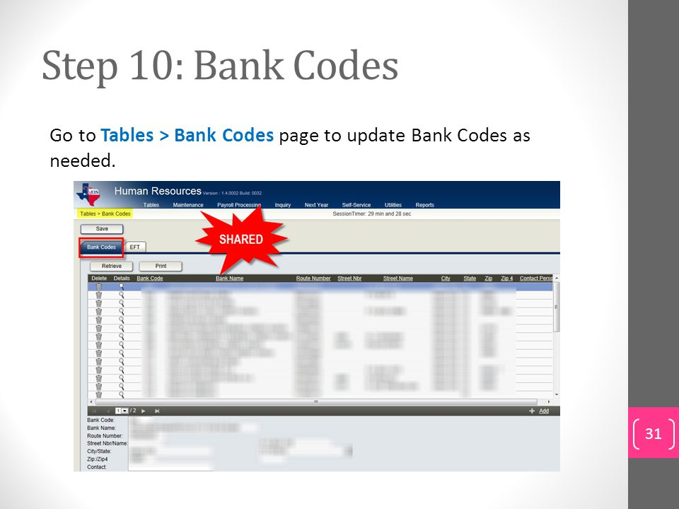 Step 10: Bank Codes Go to Tables > Bank Codes page to update Bank Codes as needed. To set up bank codes:
