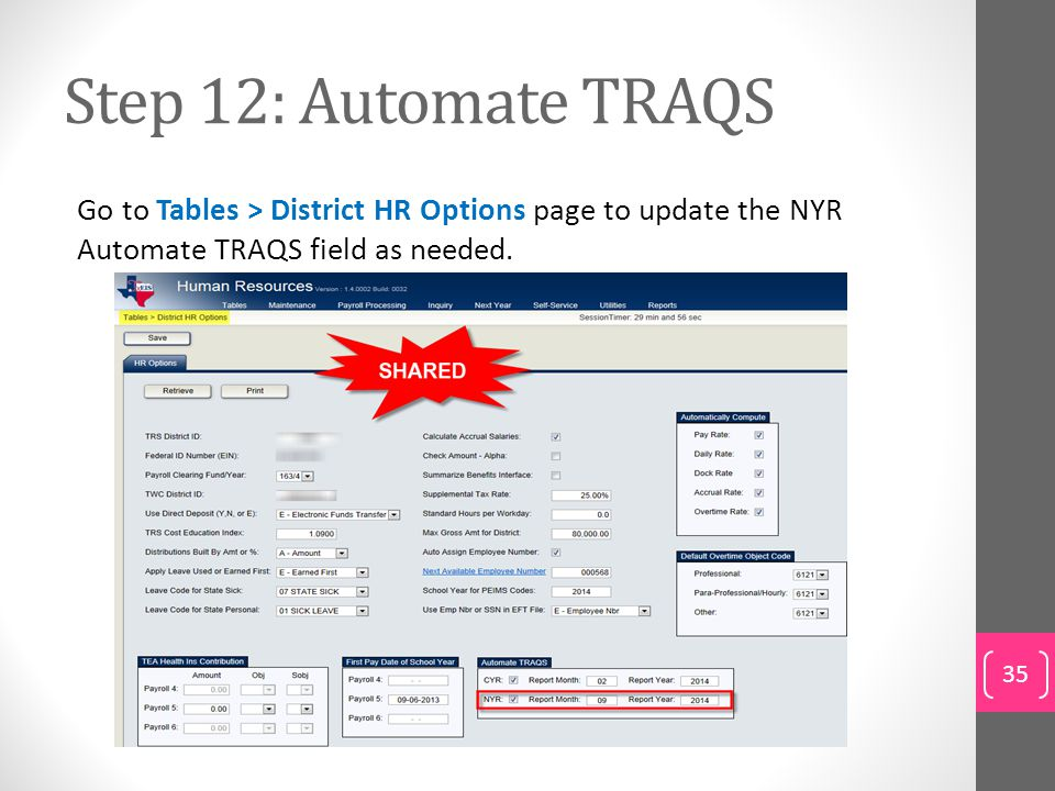 Step 12: Automate TRAQS Go to Tables > District HR Options page to update the NYR Automate TRAQS field as needed.