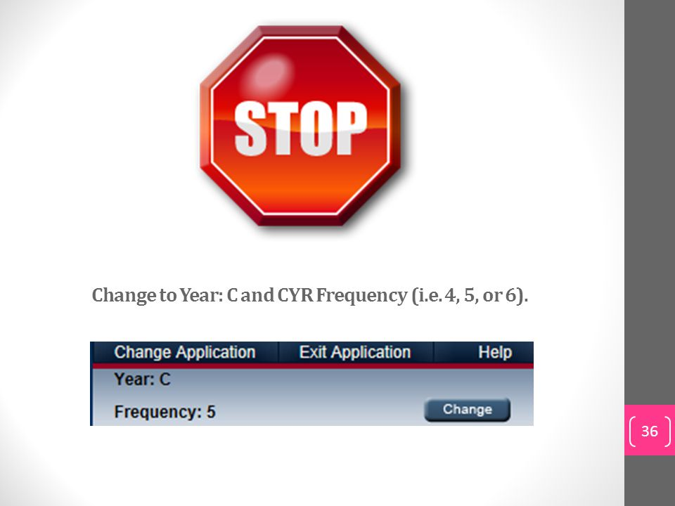 Change to Year: C and CYR Frequency (i.e. 4, 5, or 6).