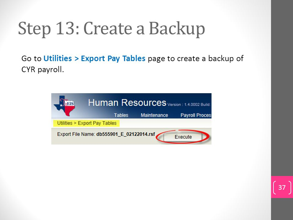 Step 13: Create a Backup Go to Utilities > Export Pay Tables page to create a backup of CYR payroll.