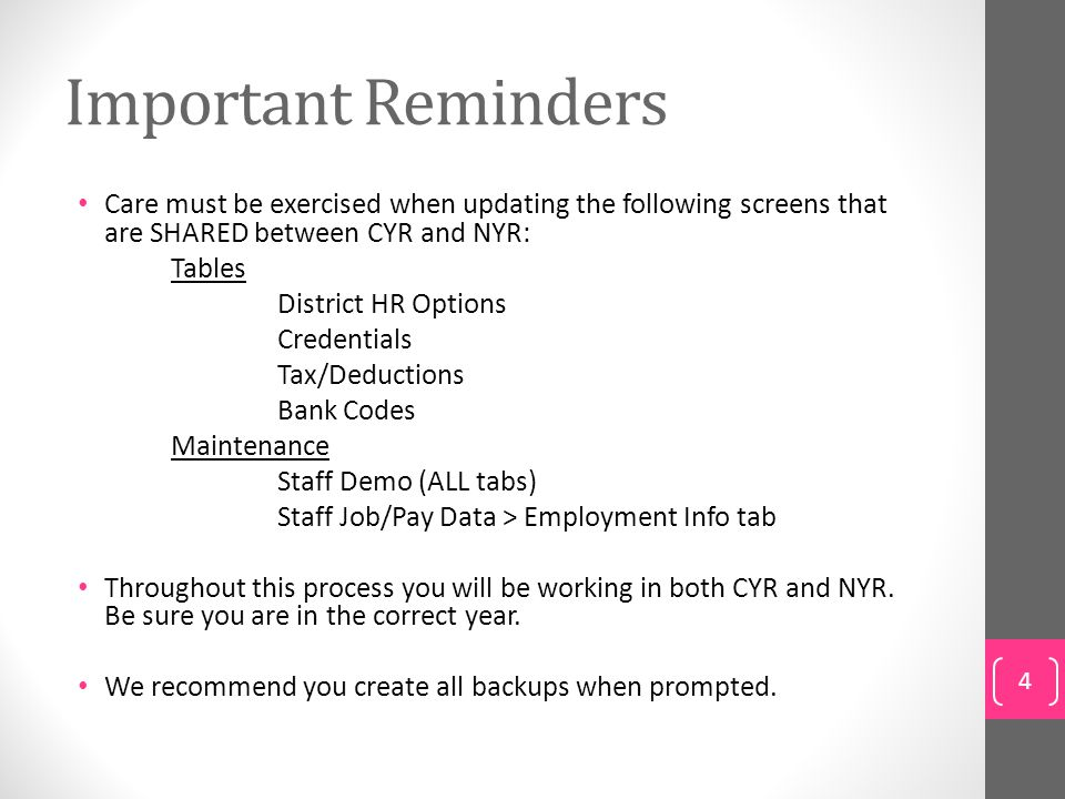 Important Reminders Care must be exercised when updating the following screens that are SHARED between CYR and NYR: