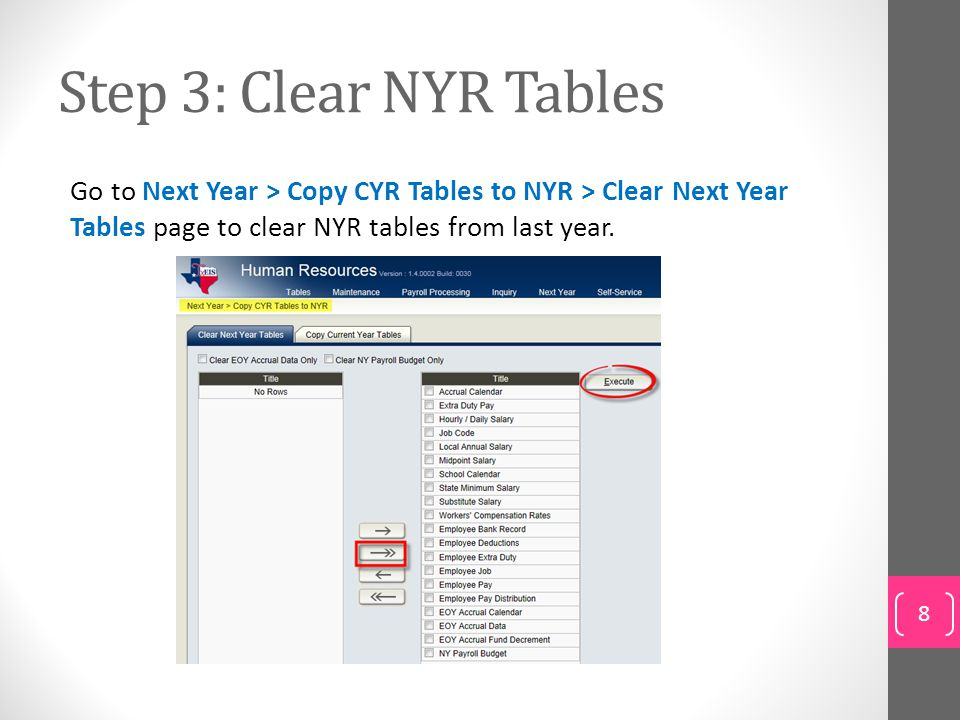 Step 3: Clear NYR Tables Go to Next Year > Copy CYR Tables to NYR > Clear Next Year Tables page to clear NYR tables from last year.