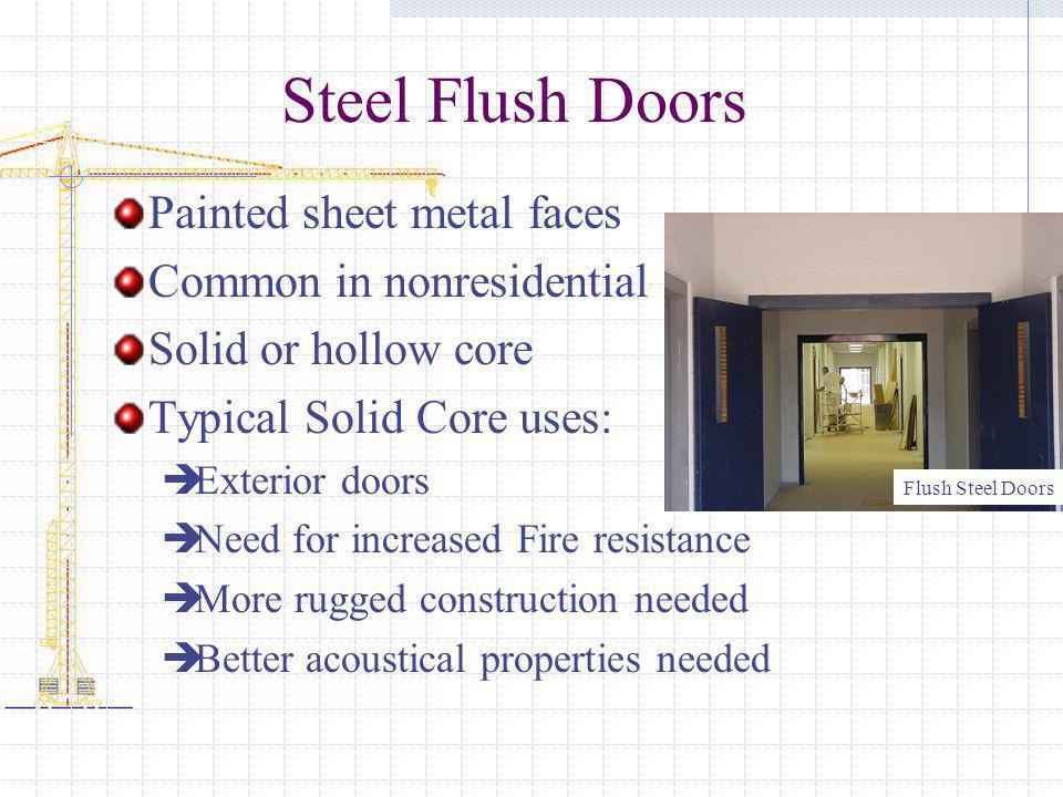 Steel Flush Doors Painted sheet metal faces Common in nonresidential