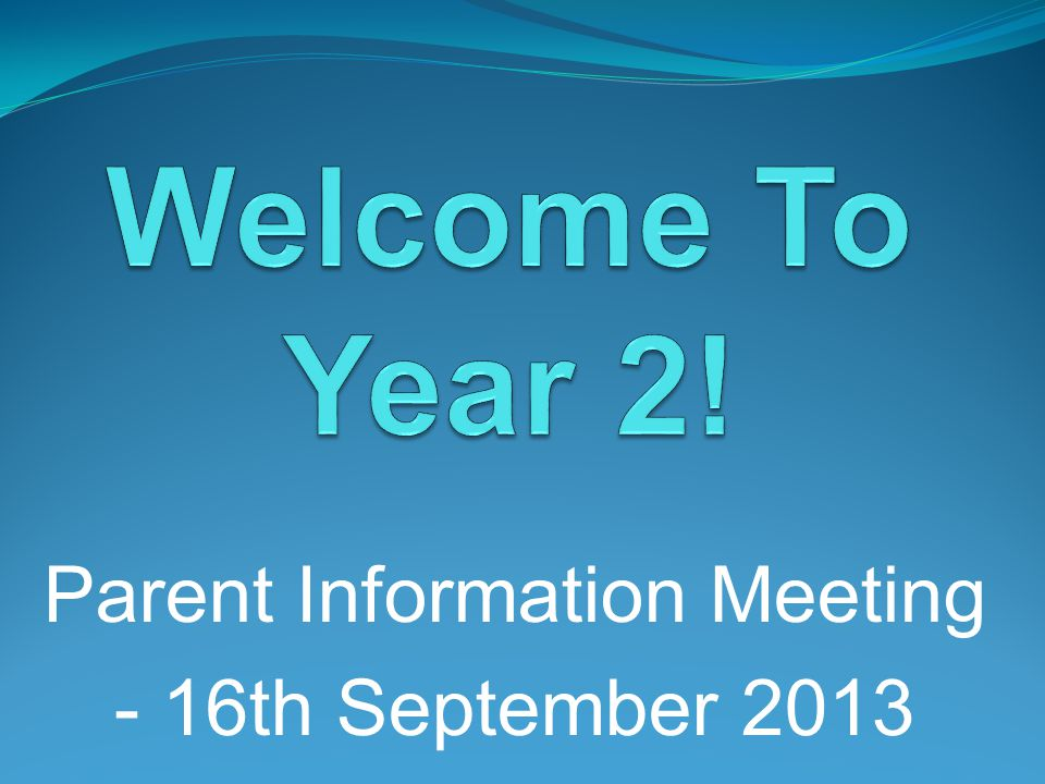 Parent Information Meeting - 16th September 2013