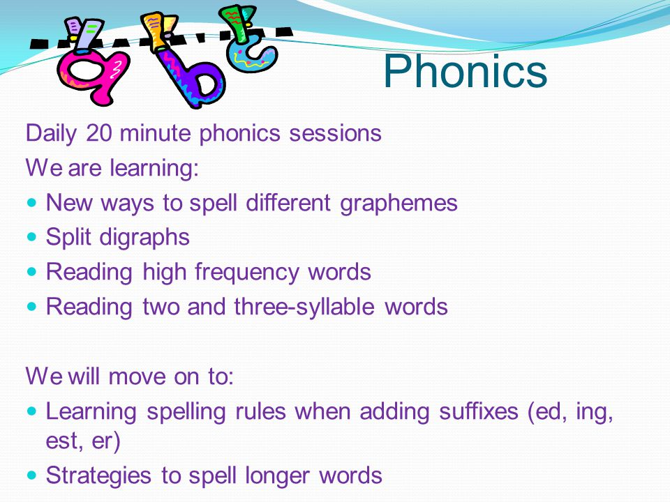 Phonics Daily 20 minute phonics sessions We are learning: