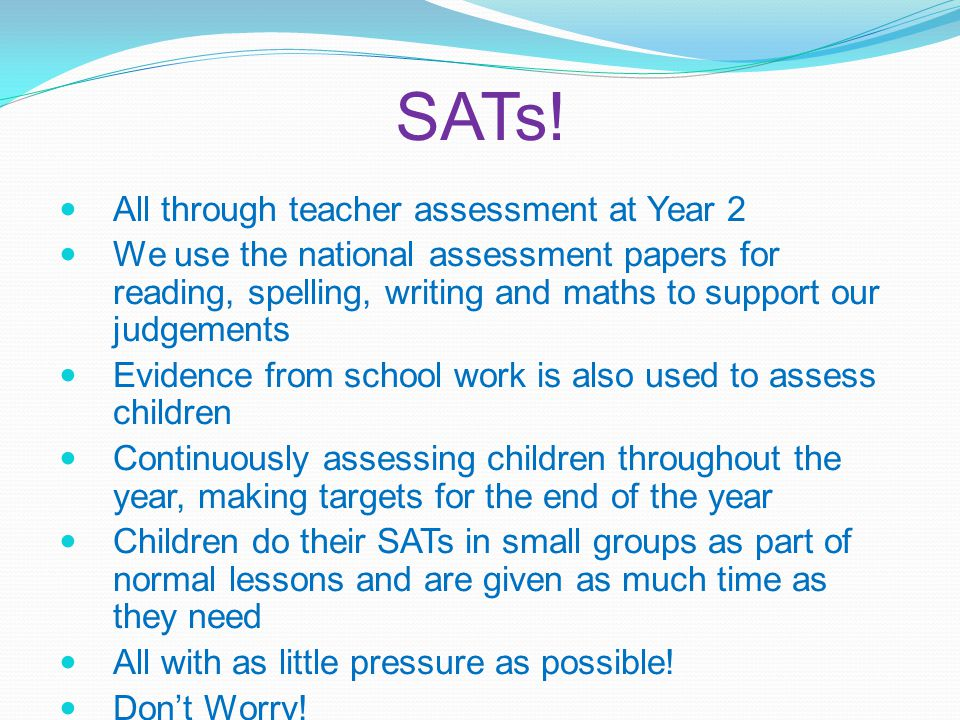 SATs! All through teacher assessment at Year 2
