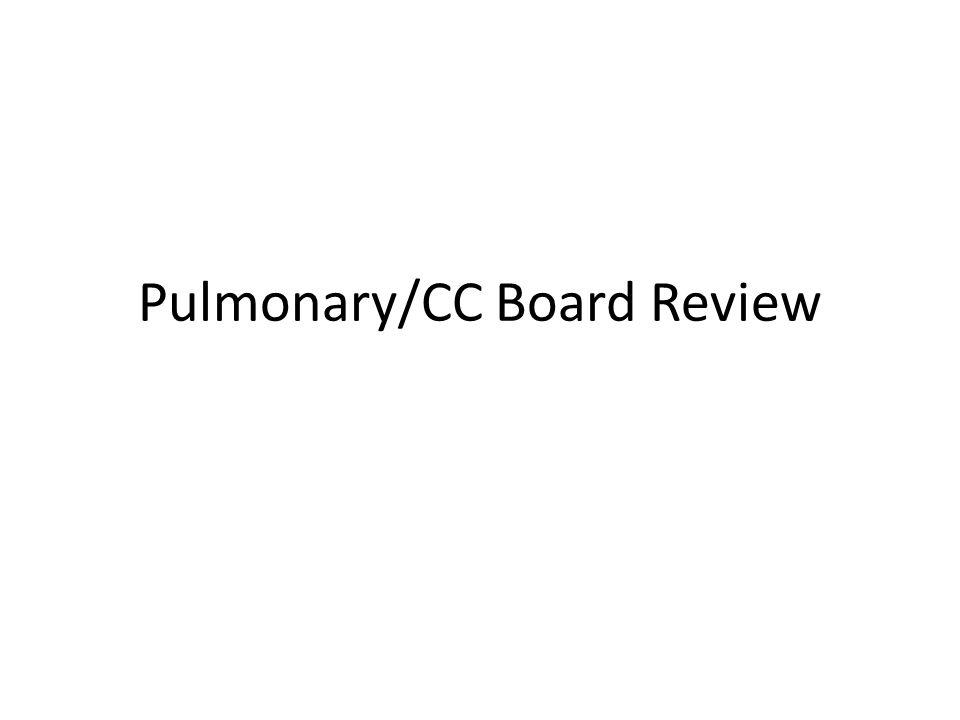 Pulmonary/CC Board Review