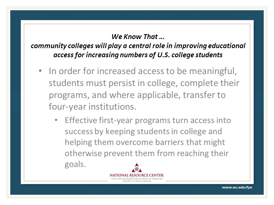 We Know That … community colleges will play a central role in improving educational access for increasing numbers of U.S. college students